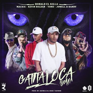Gatita Loca (Remix) [feat. Mackie, Kevin Roldan, Yomo & Jowell & Randy]