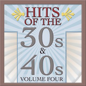 Hits Of The 30s & 40s Vol 4