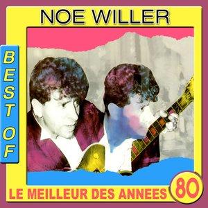 Best of Noé Willer (Le meilleur des années 80)