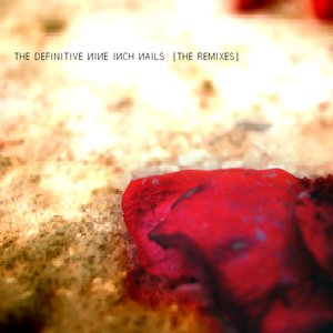 The Definitive Nine Inch Nails: The Remixes