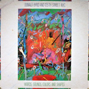 Album artwork for Words, Sounds, Colors, & Shapes by Donald Byrd And 125th Street, N.Y.C.