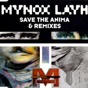 Save The Anima & Remixes