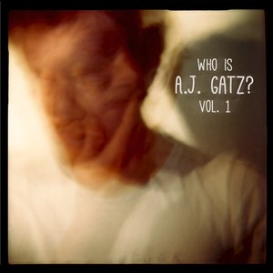 Who is A.J. Gatz? Vol. 1