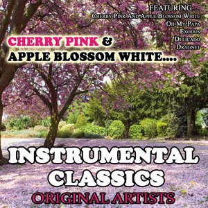 Cherry Pink And Apple Blossom White…Instrumental Classics