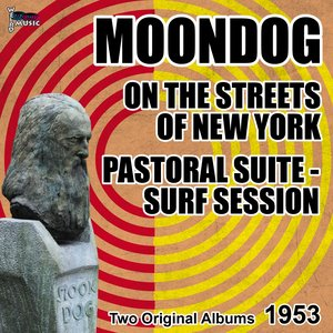 Pastoral Suite - Surf Session, Moondog On the Streets of New York (Two Original Albums)