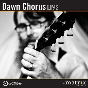 Image for 'Dawn Chorus Live at the dotmatrix project'