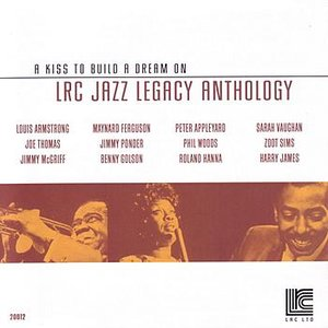 LRC Jazz Legacy Anthology: A Kiss To Dream On