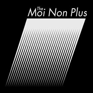 The Moi Non Plus