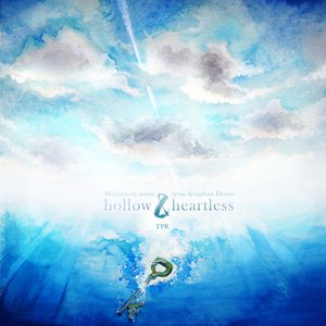 Hollow & Heartless: Melancholy Music from Kingdom Hearts
