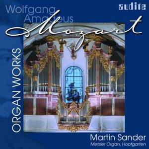 Wolfgang Amadeus Mozart: Organ Works
