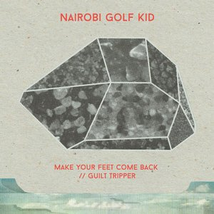 Make Your Feet Come Back/Guilt Tripper