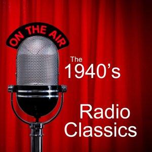 40s Radio Classics - 40s Classics
