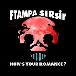 FTampa & SIRsir - How's Your Romance