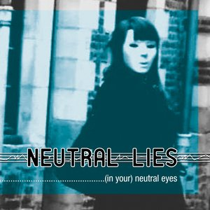 (In Your) Neutral Eyes