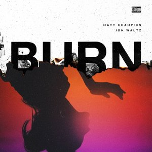 Burn (feat. Jon Waltz)