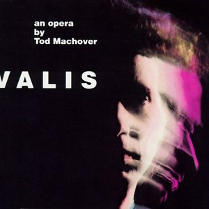 VALIS: An Opera on the novel by Philip K. Dick