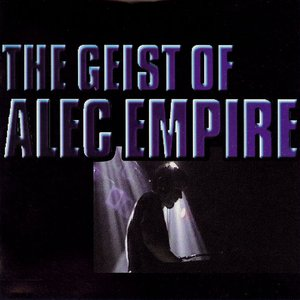 Image for 'The Geist of Alec Empire'