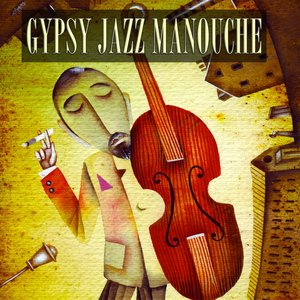 Gypsy Jazz Manouche (100 Original Tracks - Remastered)