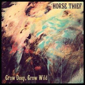 Grow Deep, Grow Wild