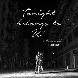 Tonight Belongs To U!