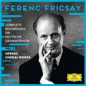 Complete Recordings on Deutsche Grammophon, Volume 2: Operas / Choral Works