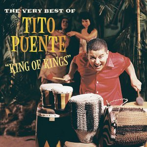 King of Kings: The Very Best of Tito Puente
