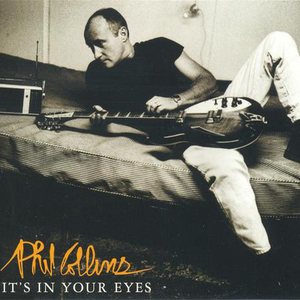 Phil Collins - It�s In Your Eyes - Zortam Music