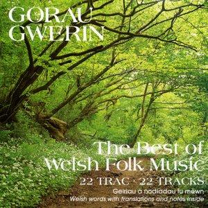 Gorau Gwerin / The Best Of Welsh Folk Music