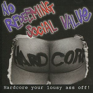 Hardcore Your Lousy Ass Off