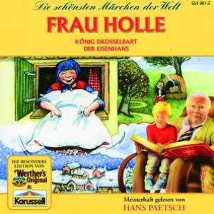 Frau Holle / König Drosselbart / Der Eisenhans