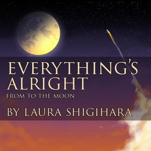 """Everything's Alright (From """"To the Moon"""")"""