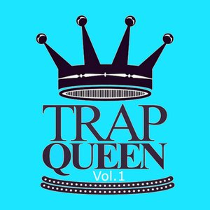 Trap Queen (Vol.1)