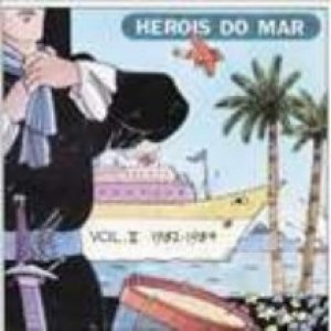 Heróis do Mar, Volume II: (1982-1984)