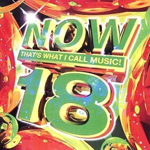 Now (That's What I Call Music) Vol. 18