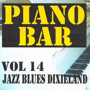 Piano bar volume 14 - jazz blues et dixieland
