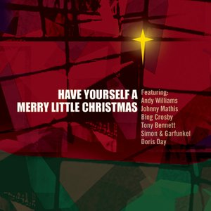 Have Yourself A Merry Little Christmas - 16 Christmas Classics