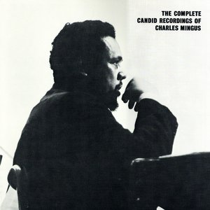 The Complete Candid Recordings Of Charles Mingus
