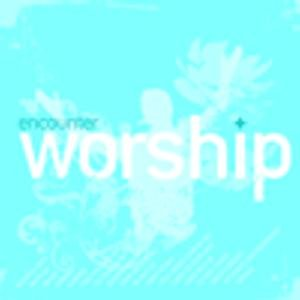 Encounter Worship Volume 03