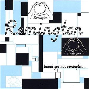 Thank You Mr. Remington...