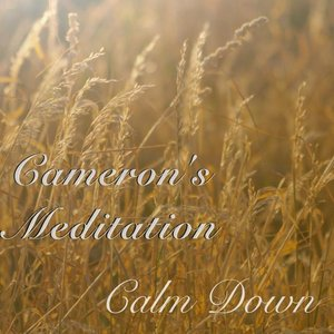Cameron's Meditation - Calm Down