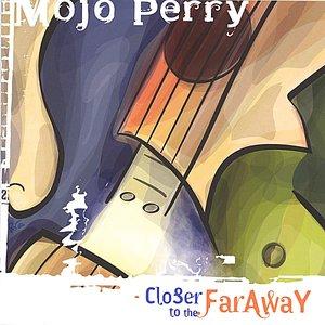 Closer To The Far Away