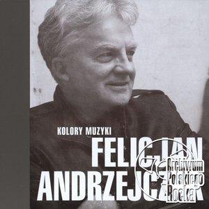 Kolory muzyki - Felicjan Andrzejczak