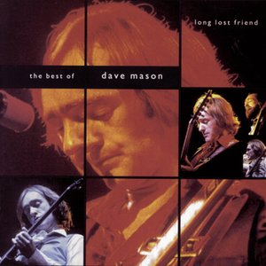 Long Lost Friend:  The Best of Dave Mason