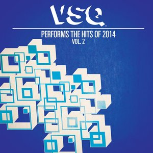 VSQ Performs the Hits of 2014 Volume 2