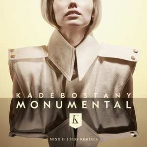 Monumental (Mind If I Stay Remixes)