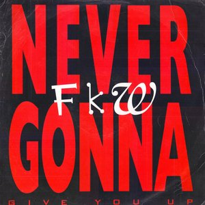 Never Gonna (Give You Up)