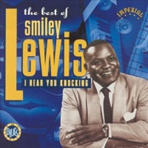 The Best of Smiley Lewis: I Hear You Knocking