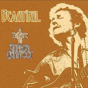 Beautiful - A Tribute to Gordon Lightfoot