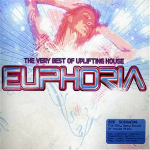 The Very Best Of Uplifting House Euphoria