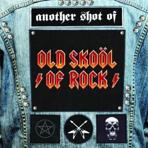 Another Shot of Old Skool of Rock